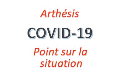 COVID-19 : Arthésis – Point sur la situation