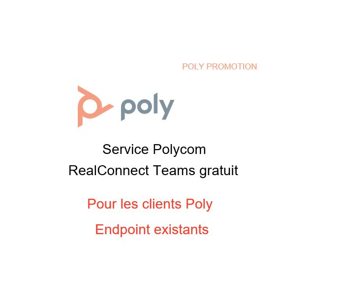 Promotion RealConnect TEAMS Gratuit Polycom Poly Lyon